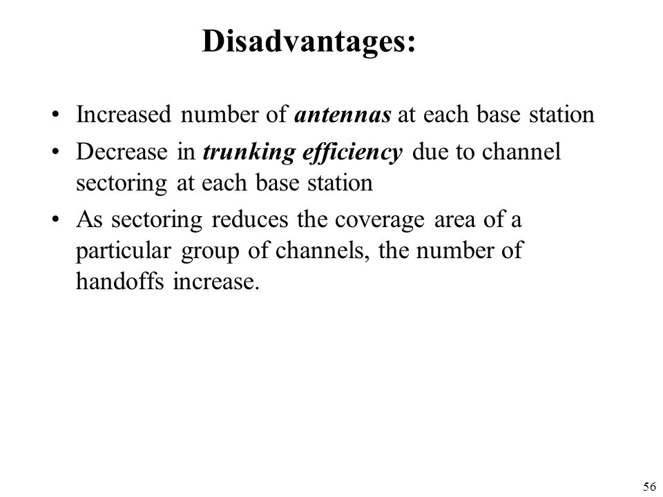 Disadvantages: Increased number of antennas at each base station