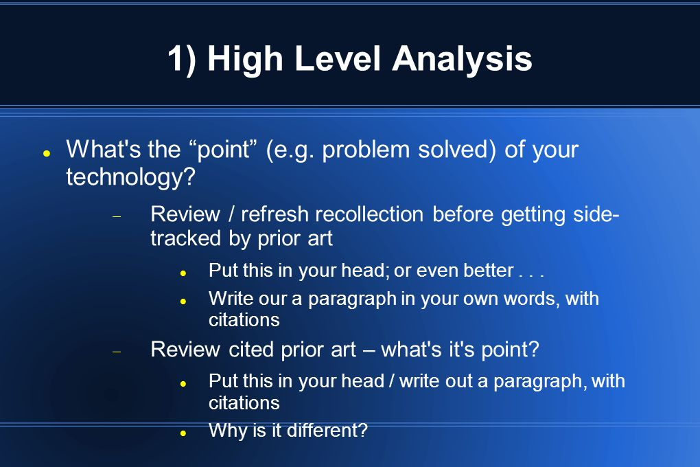 1) High Level Analysis What s the point (e.g. problem solved) of your technology