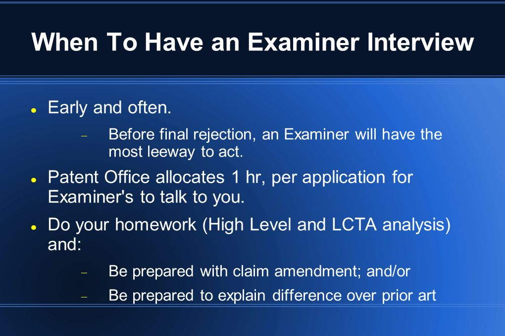 When To Have an Examiner Interview