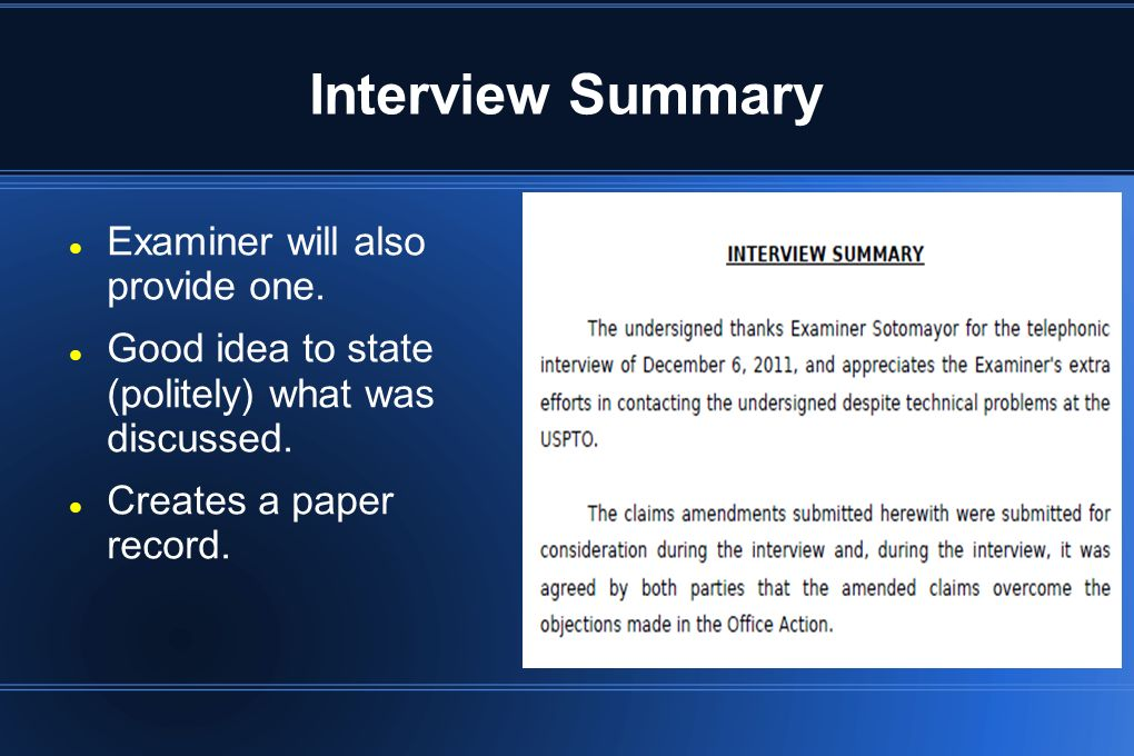 Interview Summary Examiner will also provide one.