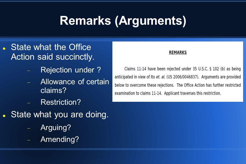 Remarks (Arguments) State what the Office Action said succinctly.