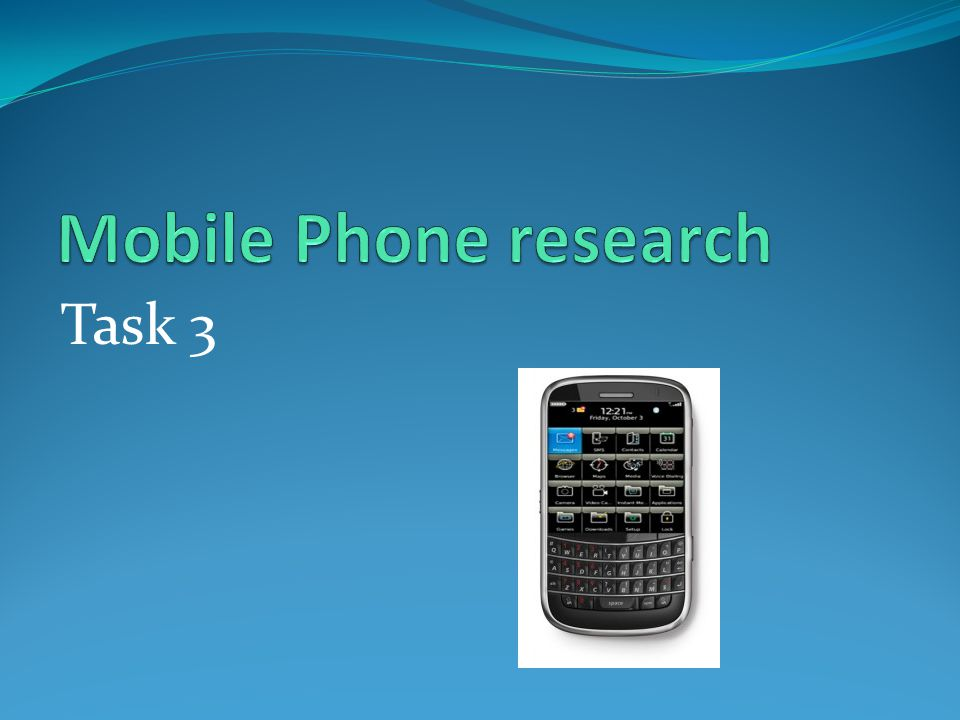 Mobile Phone research Task 3