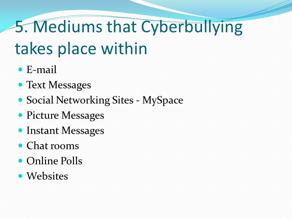5. Mediums that Cyberbullying takes place within