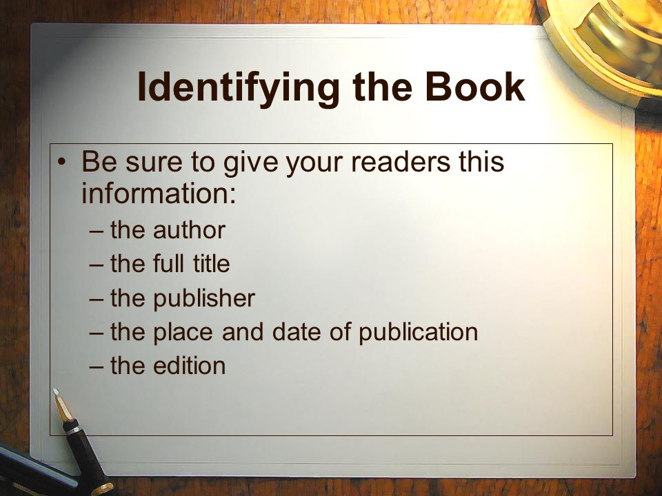 Identifying the Book Be sure to give your readers this information: