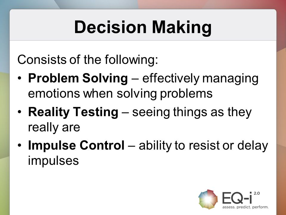 Decision Making Consists of the following: