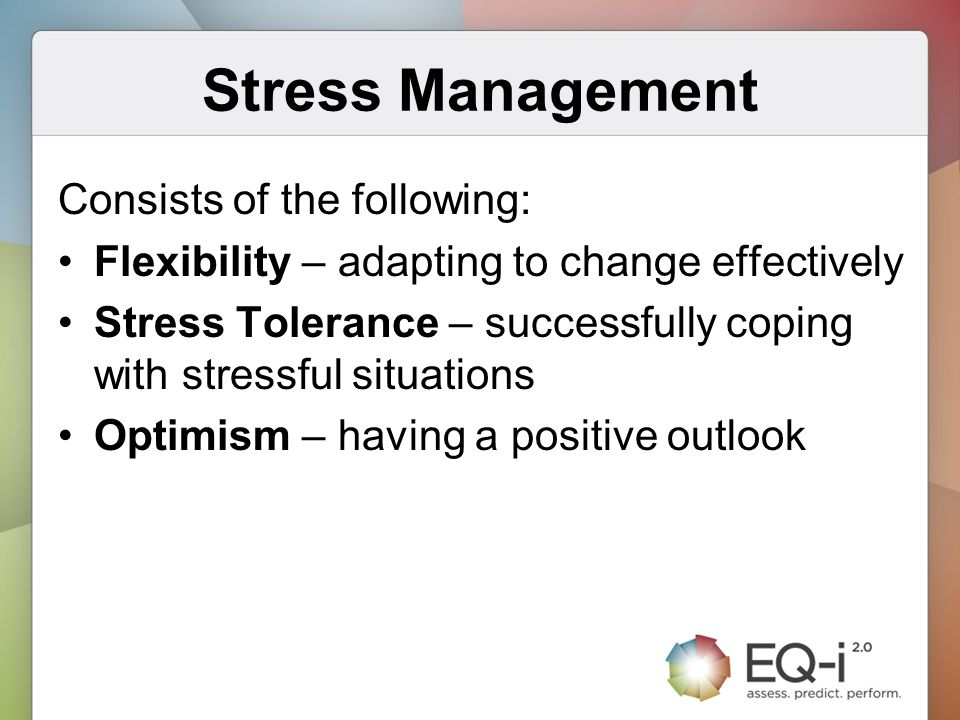 Stress Management Consists of the following: