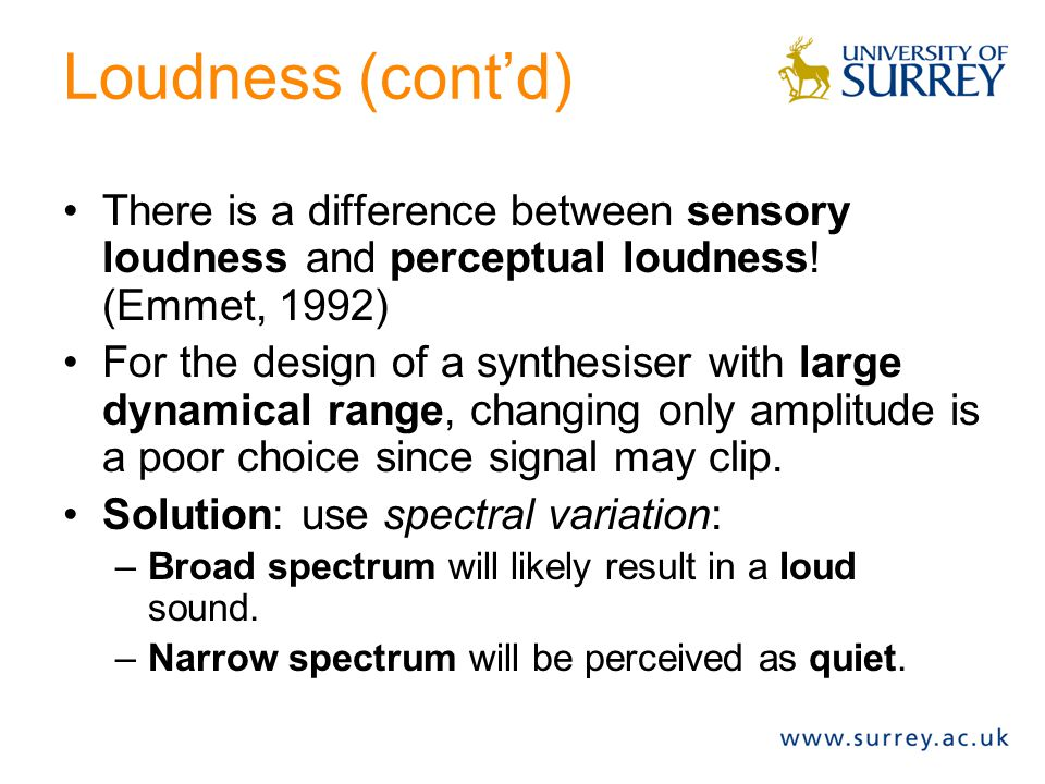 Loudness (cont'd) There is a difference between sensory loudness and perceptual loudness! (Emmet, 1992)