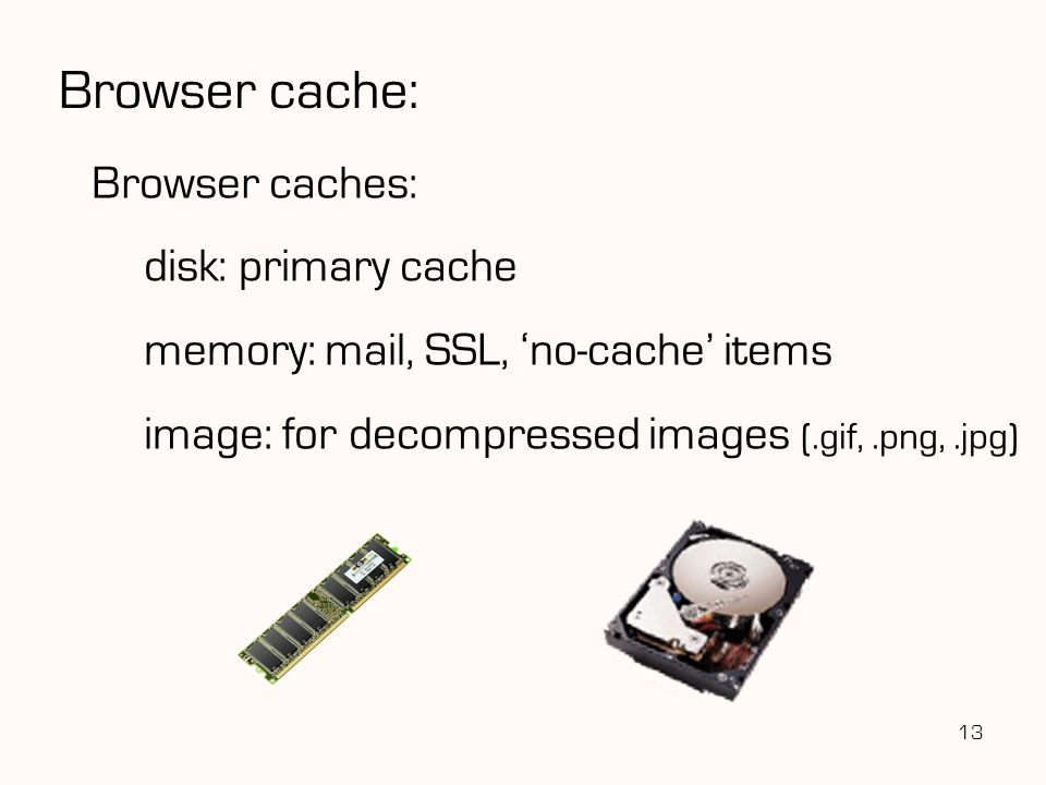 Browser cache: Browser caches: disk: primary cache