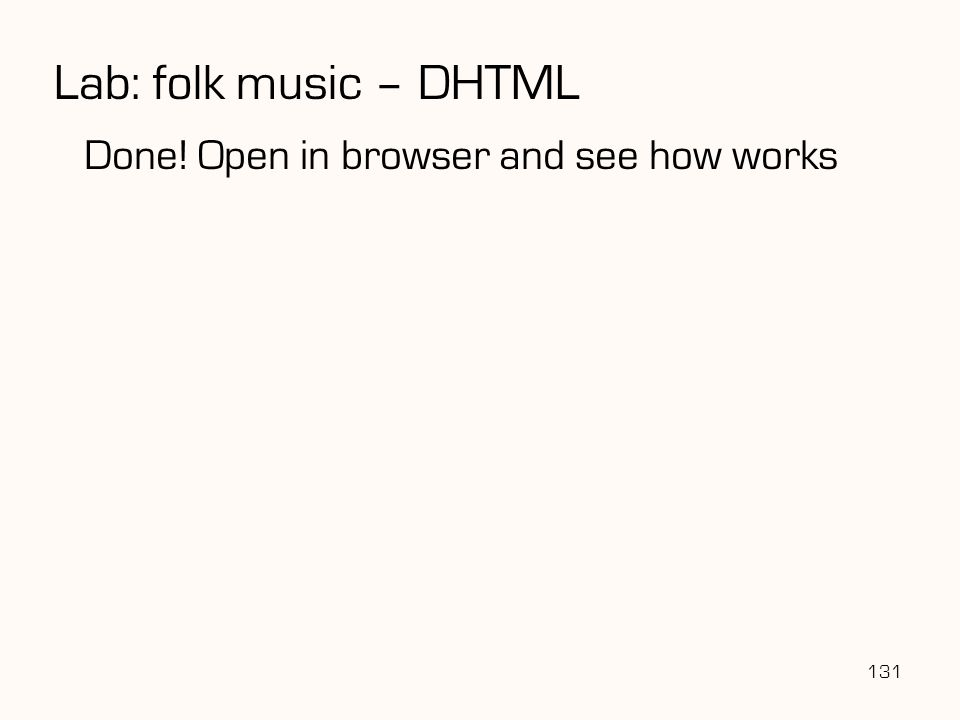 Lab: folk music – DHTML Done! Open in browser and see how works 131