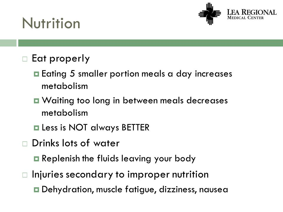 Nutrition Eat properly Drinks lots of water