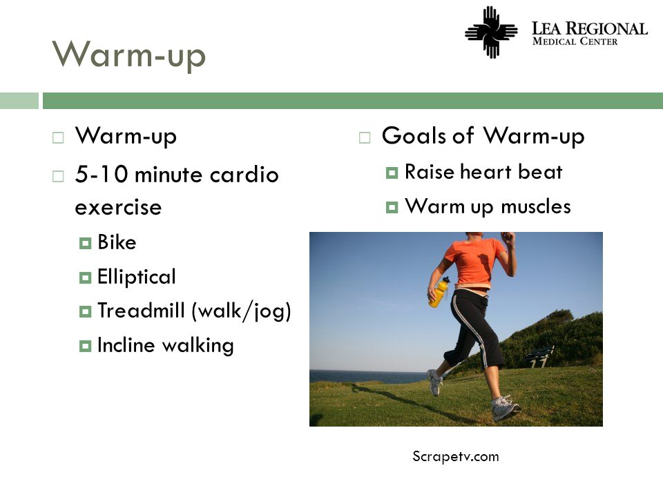 Warm-up Warm-up 5-10 minute cardio exercise Goals of Warm-up
