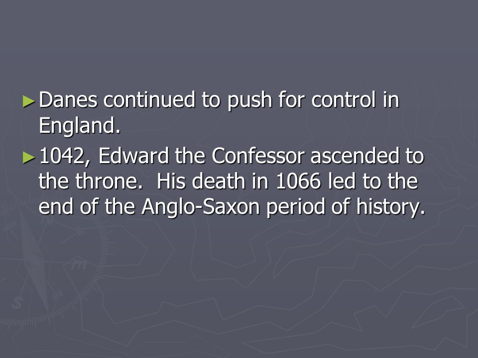 Danes continued to push for control in England.