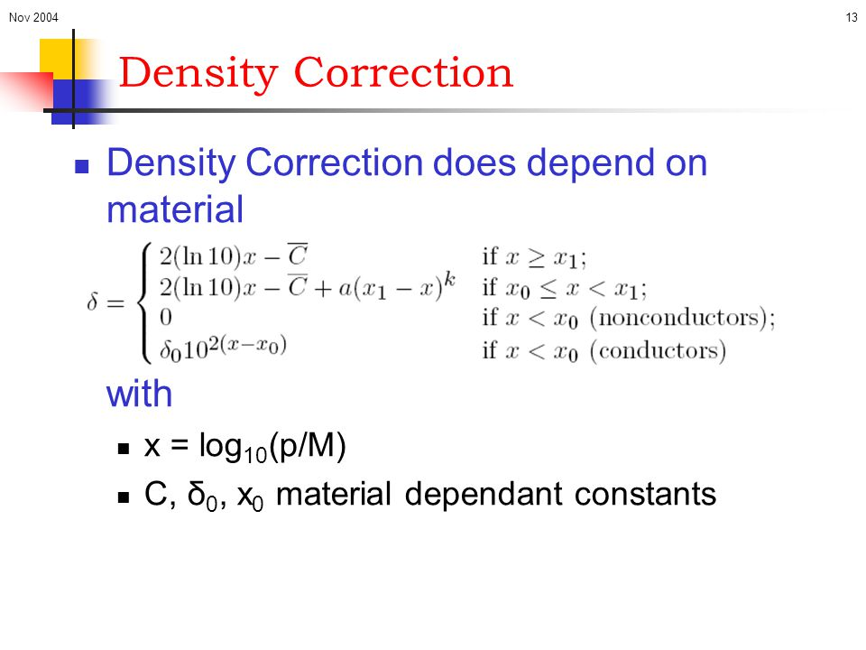 Density Correction Density Correction does depend on material with