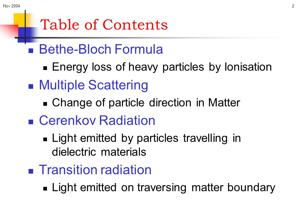 Table of Contents Bethe-Bloch Formula Multiple Scattering