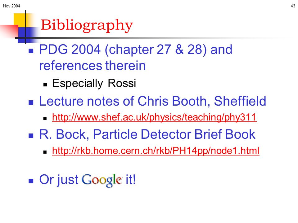 Bibliography PDG 2004 (chapter 27 & 28) and references therein