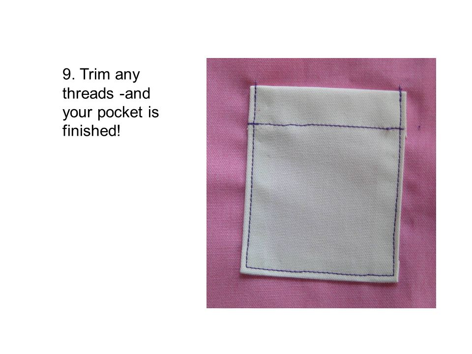 9. Trim any threads -and your pocket is finished!