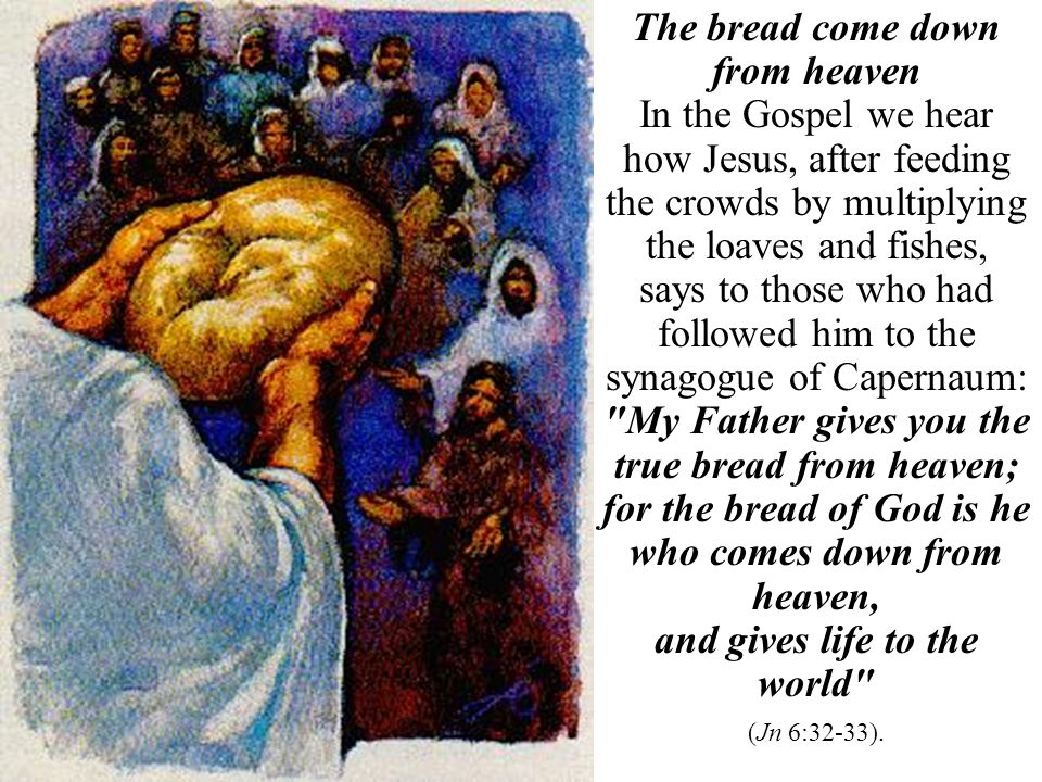 The bread come down from heaven