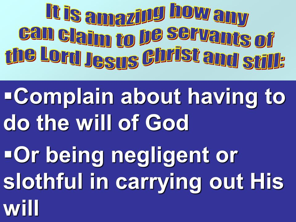 Complain about having to do the will of God