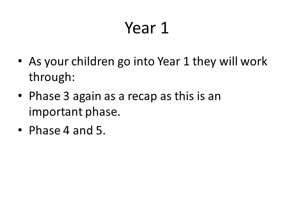 Year 1 As your children go into Year 1 they will work through: