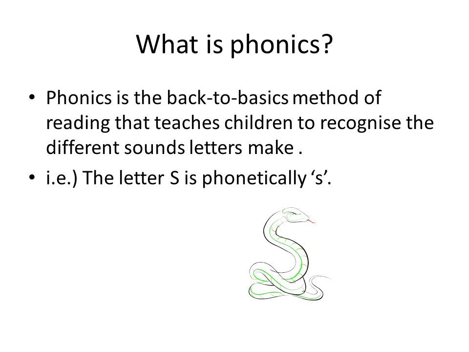 What is phonics Phonics is the back-to-basics method of reading that teaches children to recognise the different sounds letters make .