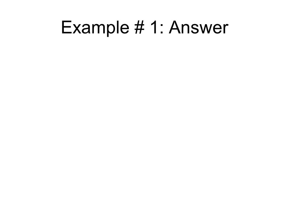 Example # 1: Answer