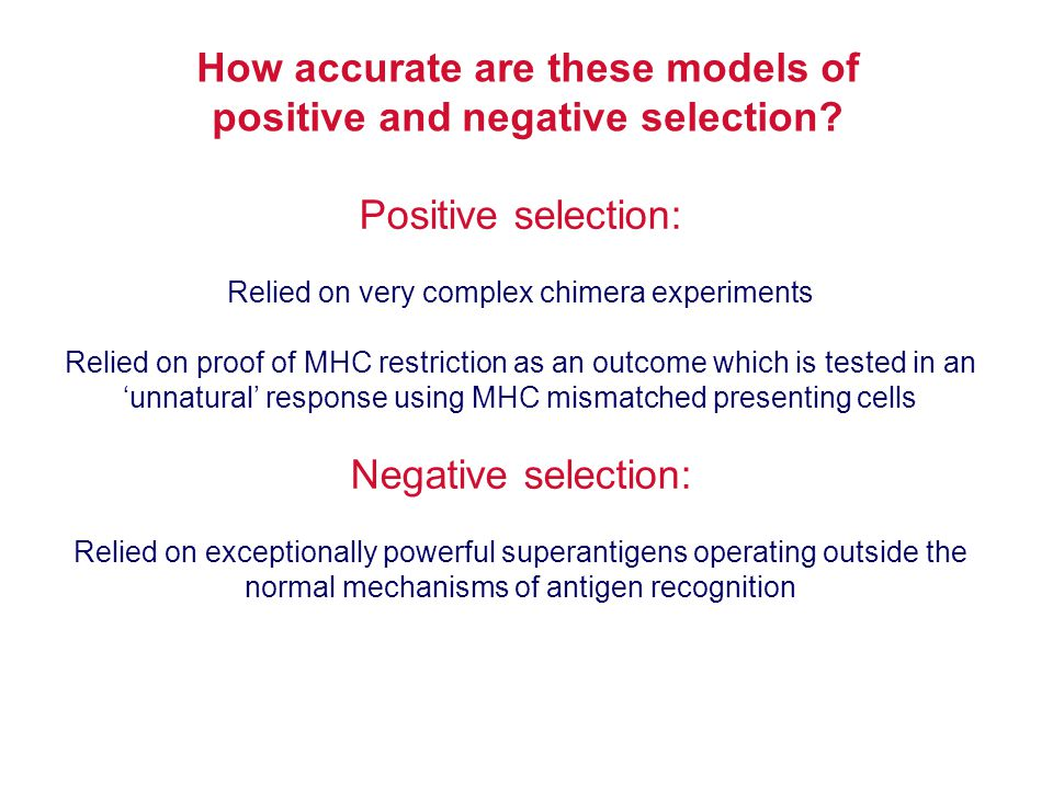 How accurate are these models of positive and negative selection
