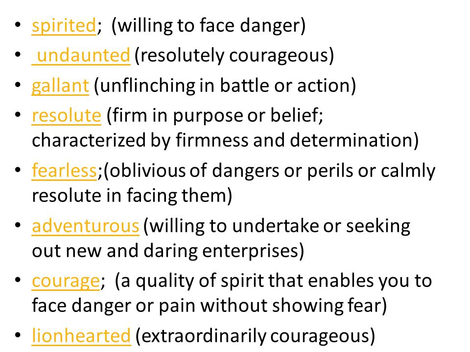 spirited; (willing to face danger)
