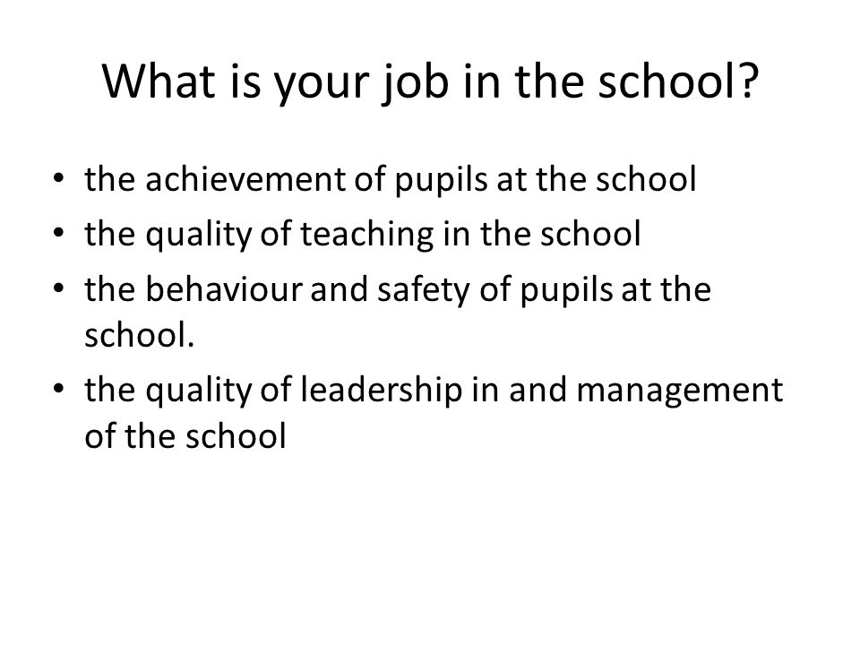 What is your job in the school