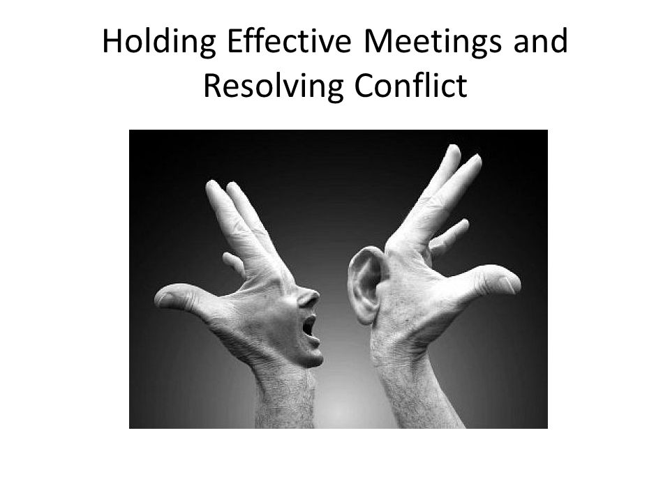 Holding Effective Meetings and Resolving Conflict