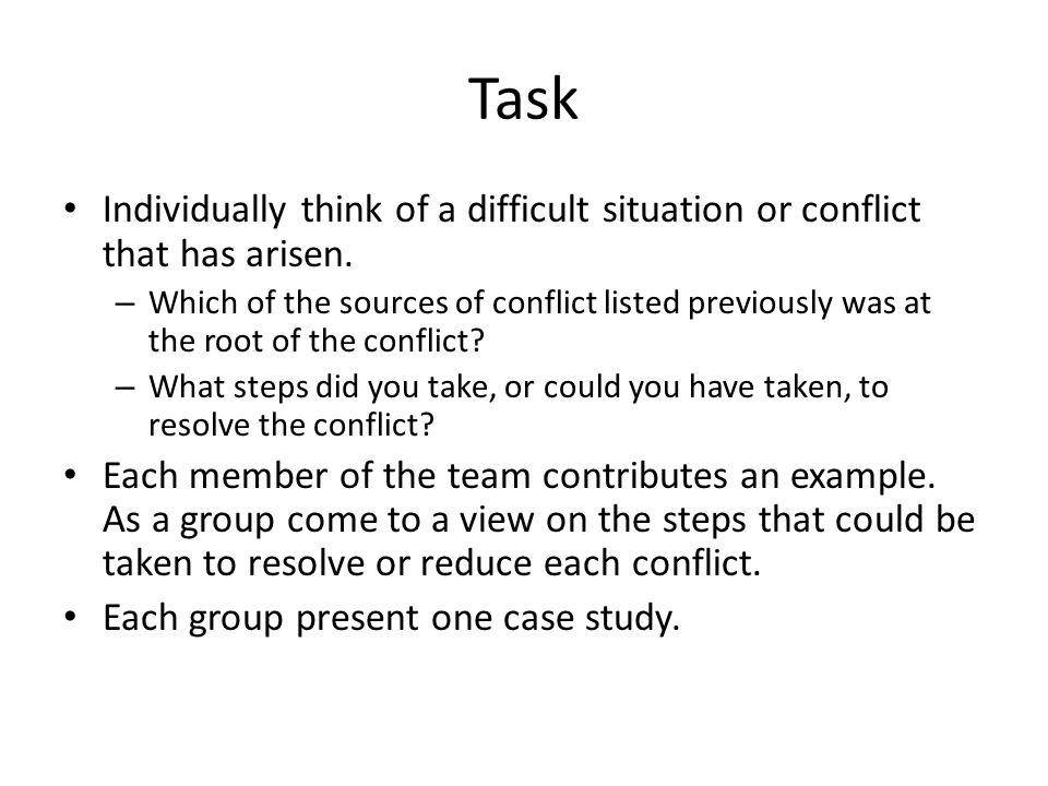 Task Individually think of a difficult situation or conflict that has arisen.