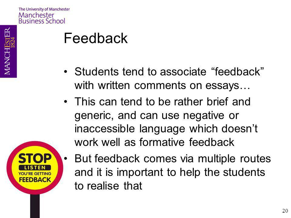 Feedback Students tend to associate feedback with written comments on essays…