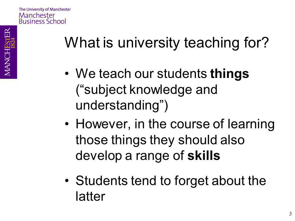 What is university teaching for
