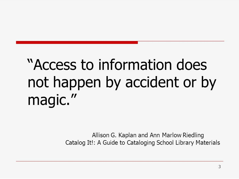 Access to information does not happen by accident or by magic.