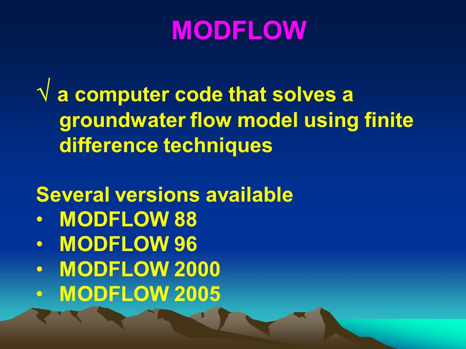 MODFLOW  a computer code that solves a groundwater flow model using finite difference techniques. Several versions available.