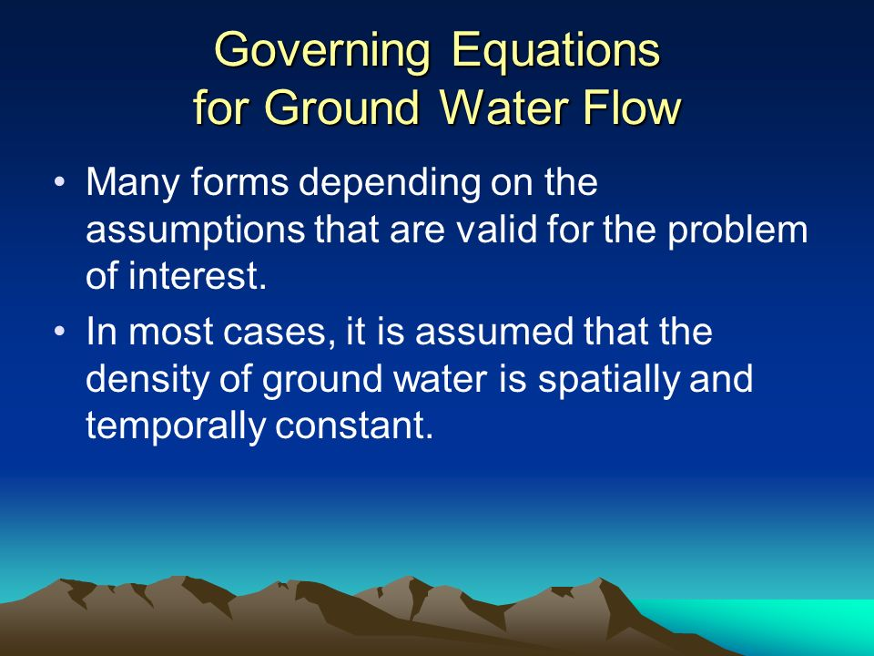 Governing Equations for Ground Water Flow