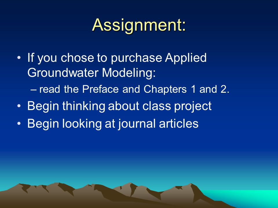 Assignment: If you chose to purchase Applied Groundwater Modeling: