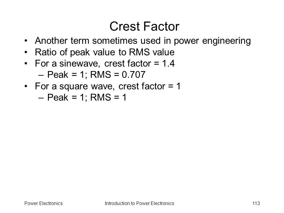 Crest Factor Another term sometimes used in power engineering