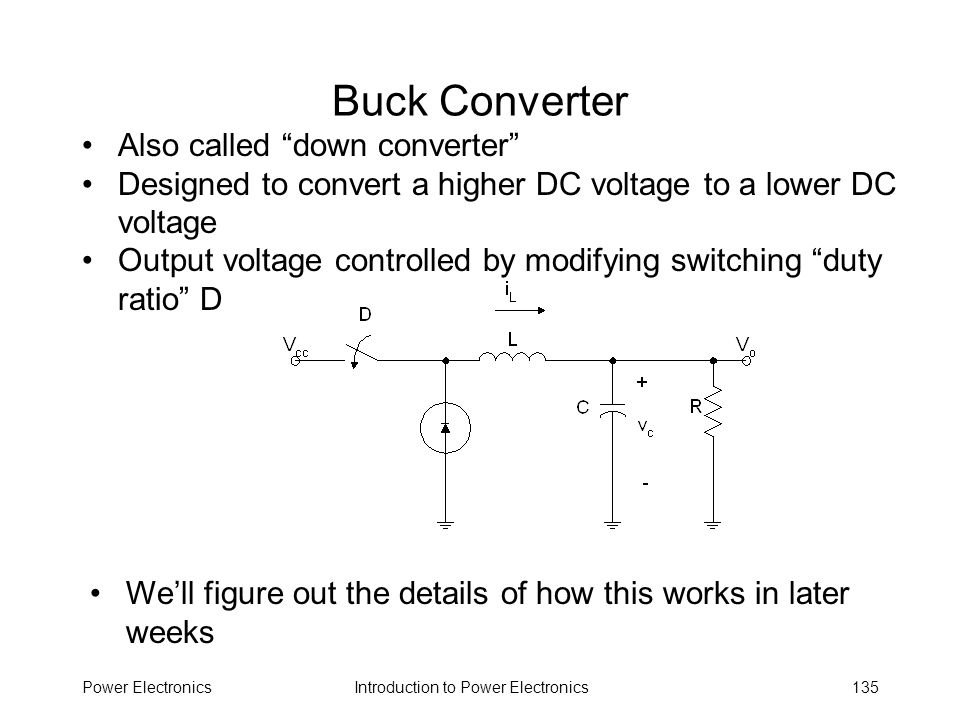 Buck Converter Also called down converter