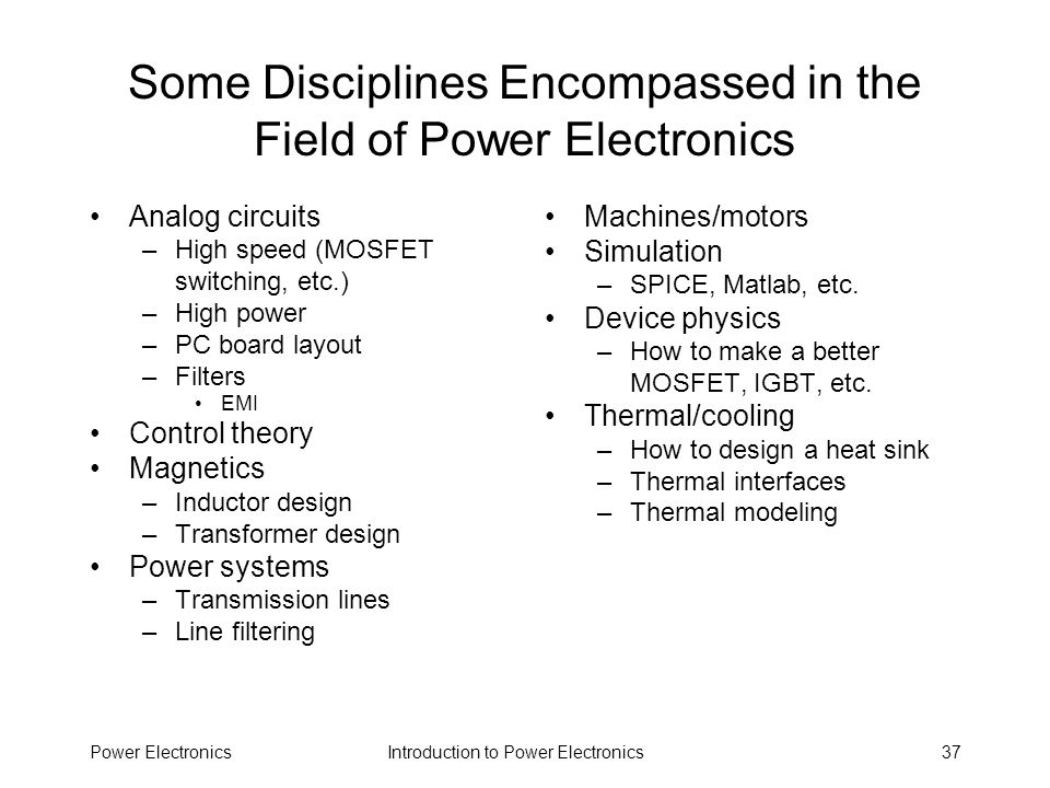 Some Disciplines Encompassed in the Field of Power Electronics