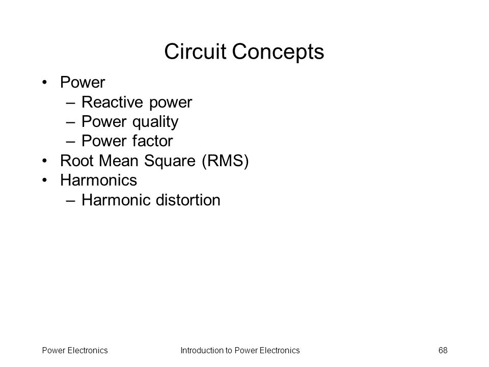 Circuit Concepts Power Reactive power Power quality Power factor