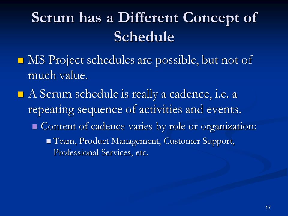 Scrum has a Different Concept of Schedule