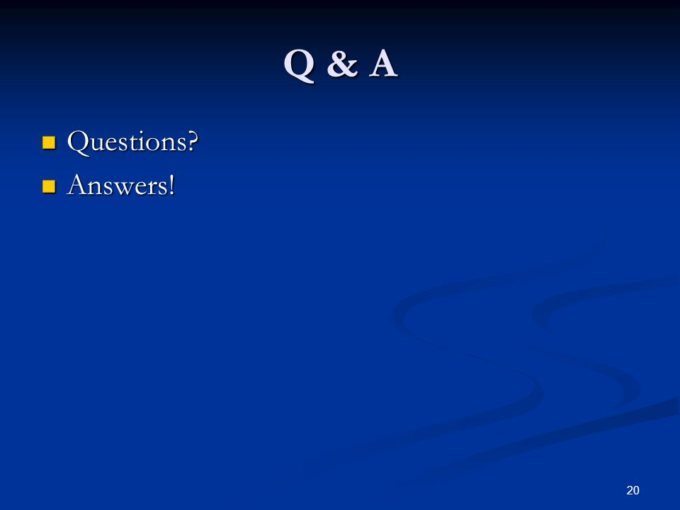 Q & A Questions Answers!