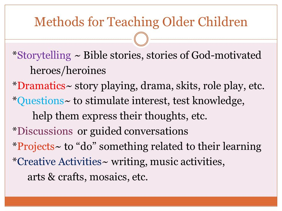 Methods for Teaching Older Children