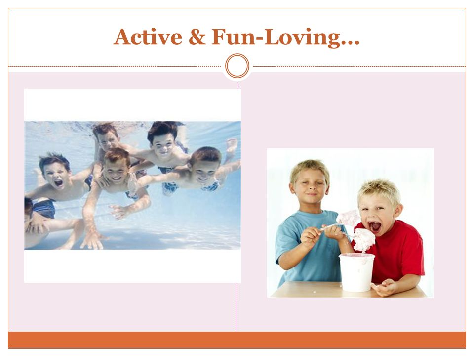 Active & Fun-Loving…
