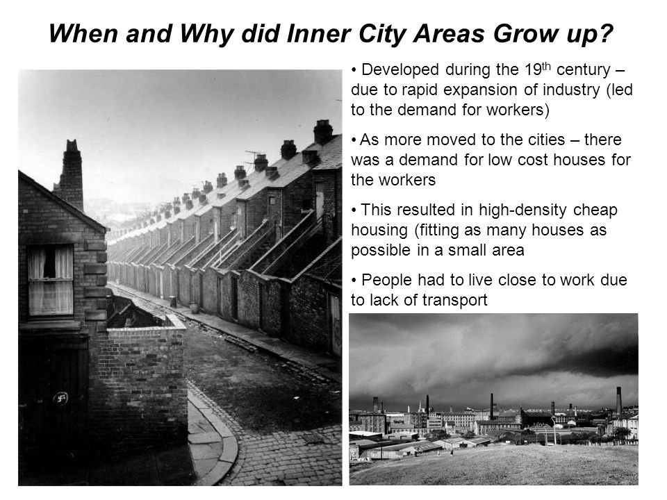 When and Why did Inner City Areas Grow up