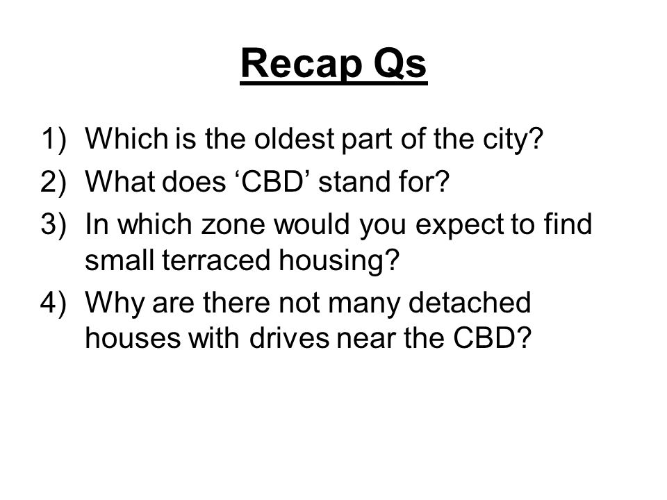Recap Qs Which is the oldest part of the city