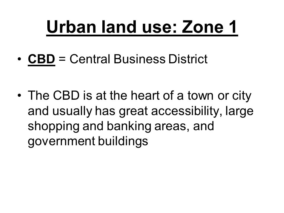 Urban land use: Zone 1 CBD = Central Business District
