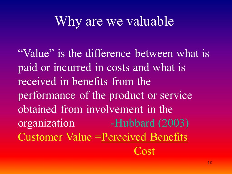 Why are we valuable