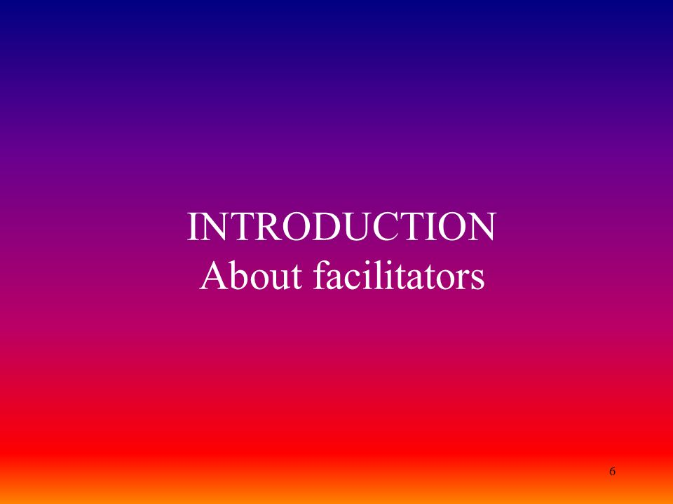 INTRODUCTION About facilitators