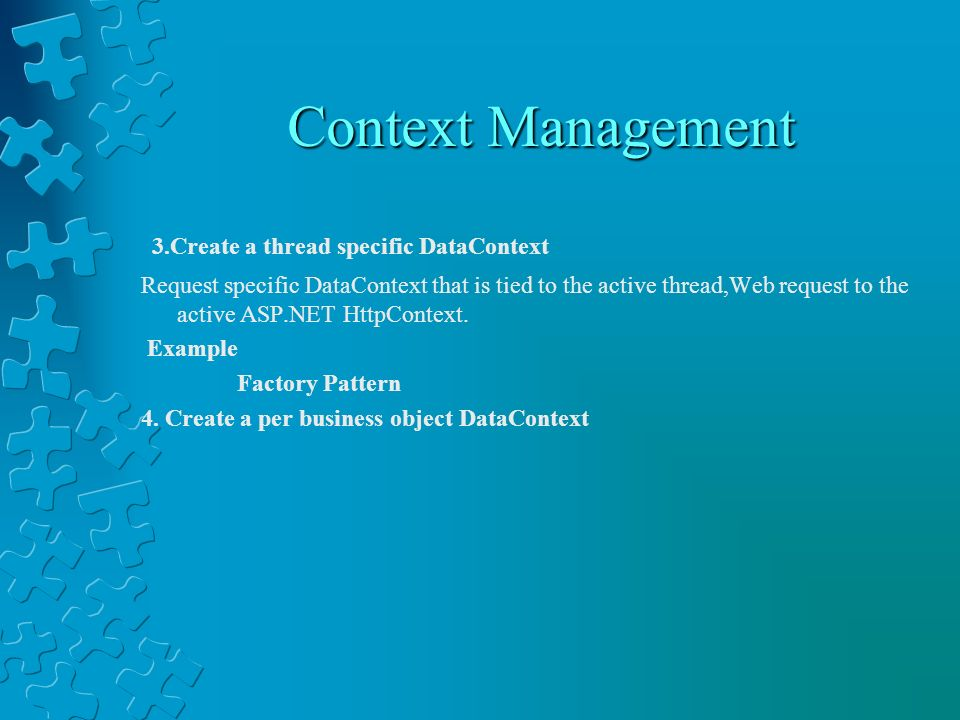 Context Management 3.Create a thread specific DataContext